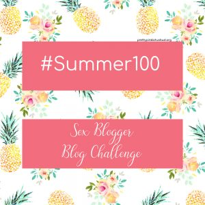 Summer 100 Sex blogger challenge